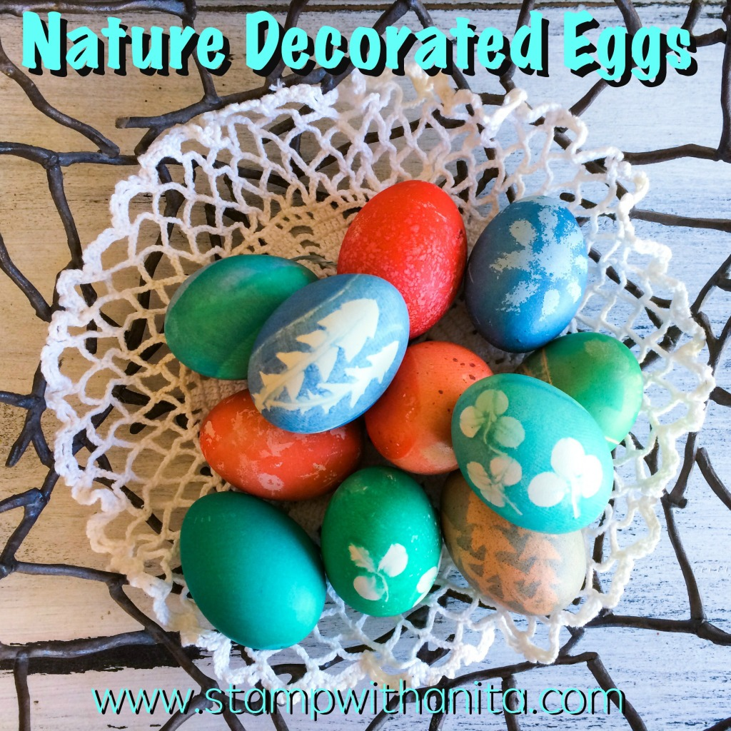 Nature Decorated Eggs How To - www.stampwithanita.com